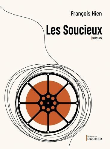 Les Soucieux de François Hien