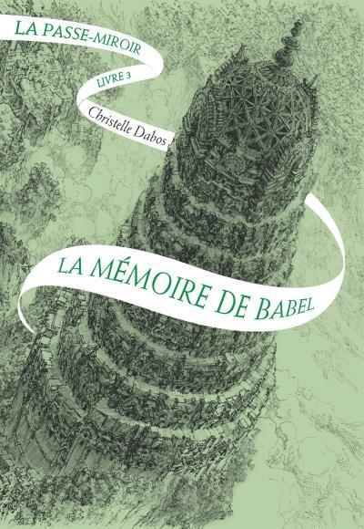 La Passe-Miroir, Tome 3: La Mémoire de Babel