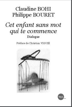 Claudine Bohi     Philippe Bouret,  Cet enfant sans mot qui te commence par Angèle Paoli