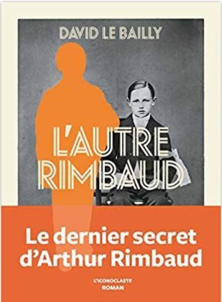 Couverture de L'autre Rimbaud de David Le Bailly