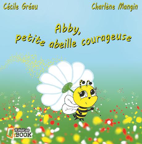« Abby, petite abeille courageuse » de Cécile Gréau