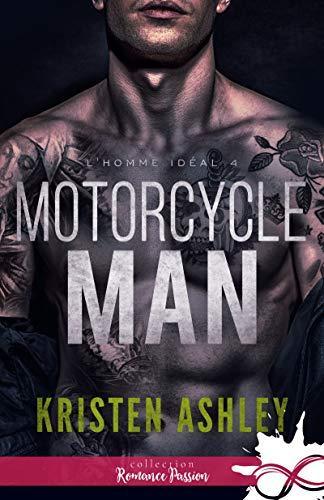Mon avis sur Motorcycle Man , le 4ème tome de la saga L'homme Idéal , de Kristen Ashley