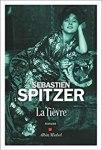 Sébastien Spitzer – La Fièvre