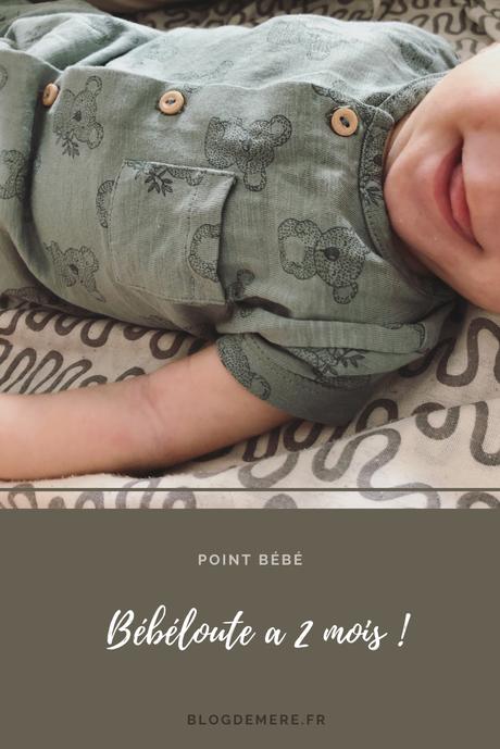 Point bébé : Bébéloute a 2 mois !