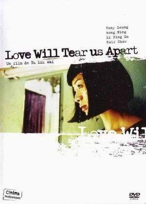 Love Will Tear Us Apart (1999) de Yu Lik Wai
