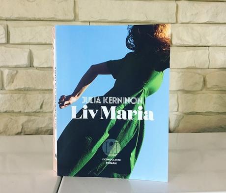 Liv Maria – Julia Kerninon