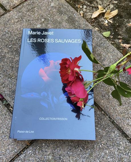 [SP] J'ai lu: Les roses sauvages de Marie Javet