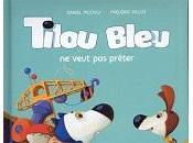 Daniel Picouly Frédéric Pillot Tilou bleu veut prêter