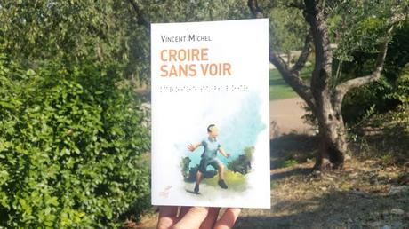 Croire sans voir Vincent Michel avis chronique happybook
