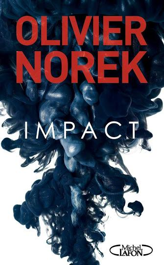 News : Impact - Olivier Norek (Michel Lafon)