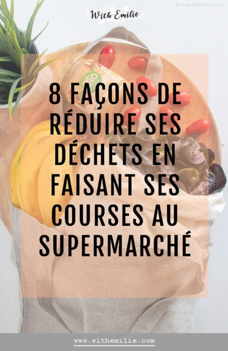 Réduire ses déchets en faisant ses courses au supermarché - WithEmilieBlog Pinterest