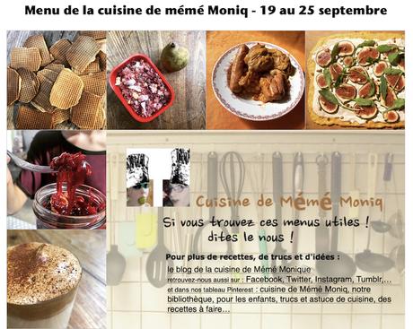 menus de la cuisine de mémé Moniq du 19 au 25 septembre