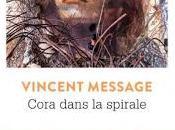 Vincent Message place Cora dans spirale