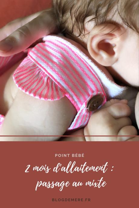 2 mois d'allaitement : passage au mixte !