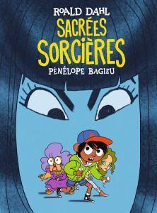 Sacrées sorcières (BD) • Roald Dahl et Pénélope Bagieu