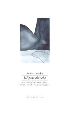 Jacques Moulin, L'Épine blanche  par Isabelle Lévesque