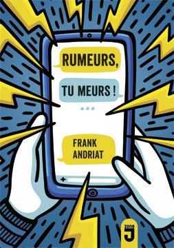 Rumeurs, tu meurs!