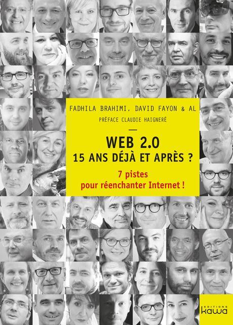 Réenchanter Internet avec le livre Web 2.0 15 ans déjà et après ? 7 pistes pour réenchanter Internet !