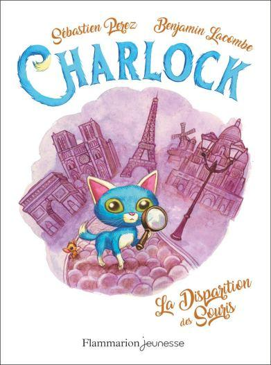 Charlock, tome 1 : La disparition des souris de Benjamin Lacombe et Sébastien Perez