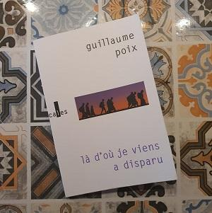 Là d'où je viens a disparu de Guillaume Poix (éditions Verticales)