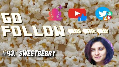 [GO FOLLOW] : Épisode #43. SweetBerry
