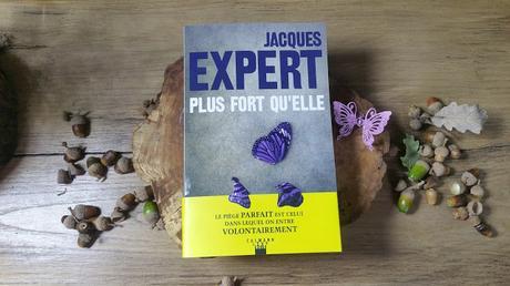 Plus fort qu'elle Jacques Expert chronique littéraire avis happymanda