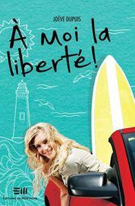 A moi la liberté – Joève Dupuis