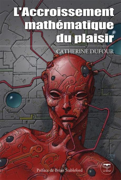 L'Accroissement mathématique du plaisir par Catherine Dufour