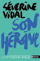 Son héroïne - Séverine Vidal
