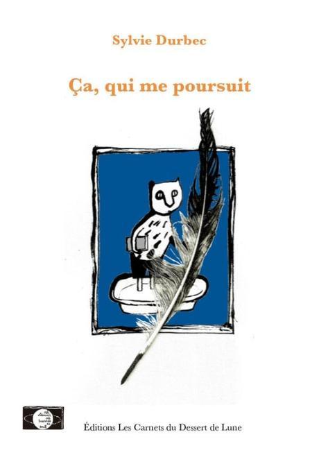 Sylvie Durbec extraits de « ce qui me poursuit »