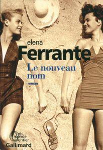 Le nouveau nom • Elena Ferrante