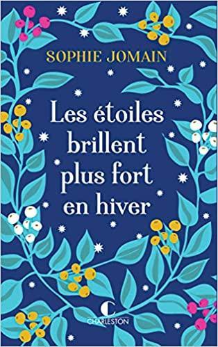 Mon avis sur Les étoiles brillent plus fort en hiver, un magnifique roman de Sophie Jomain