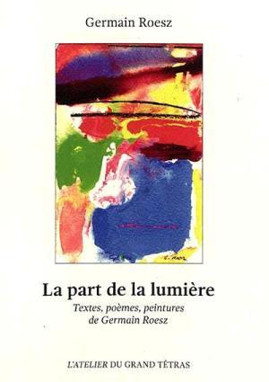 Germain Roesz,  La Part de la lumière  par Angèle Paoli