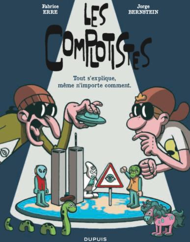 BD : «Les complotistes» de Fabrice Erre et Jorge Bernstein (Dupuis)