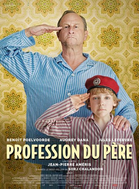 PROFESSION DU PÈRE de Jean-Pierre Améris avec Benoit Poelvoorde, Audrey Dana au Cinéma le 20 Janvier 2021