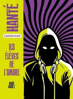 Le dernier petit singe - Les élèves de l'ombre - Collection Hanté - Casterman ♥ ♥ ♥