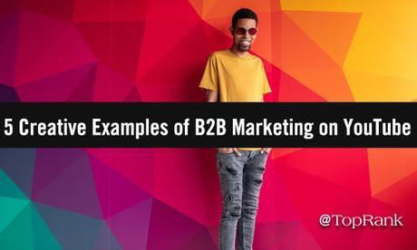 Regardez 5 exemples créatifs de marketing B2B sur YouTube