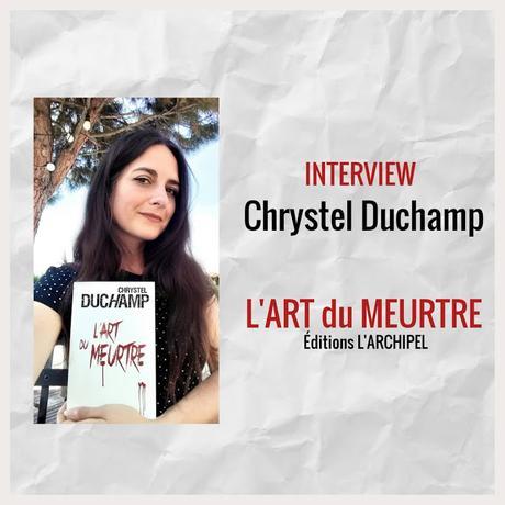 [INTERVIEW] Chrystel Duchamp