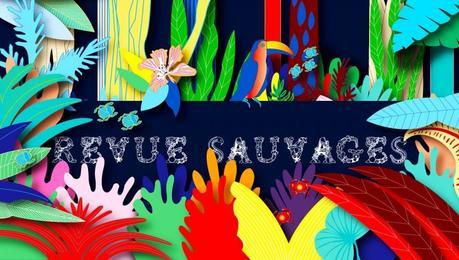 Contre la démesure, une nouvelle revue écologiste : la revue Sauvages