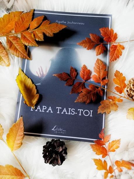Livre : Papa, Tais-Toi de Agathe Jouhanneau