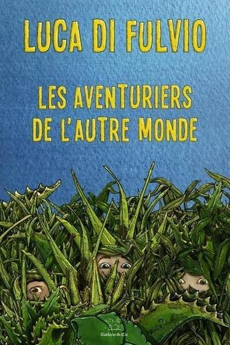Luca Di Fulvio – Les aventuriers de l'Autre Monde ***
