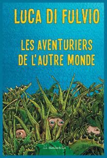 Les aventuriers de l'autre monde - Luca Di Fulvio