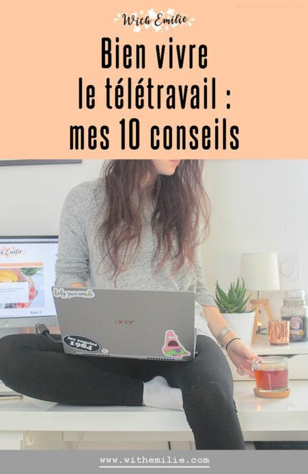 Mes-10-conseils-pour-bien-vivre-le-télétravail-WithEmilieBlog Pinterest 2