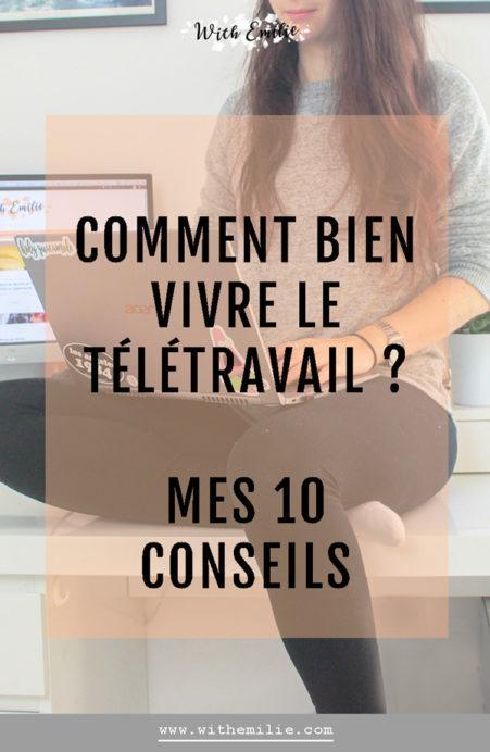 Mes-10-conseils-pour-bien-vivre-le-télétravail-WithEmilieBlog Pinterest 3
