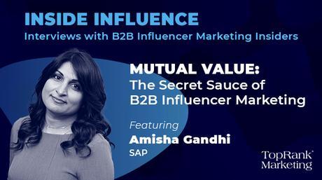 Amisha Gandhi de SAP sur le pouvoir de la valeur mutuelle dans le marketing d'influence B2B