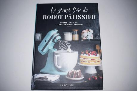 """Notre avis sur le livre """"Le grand livre du robot pâtissier"""""""