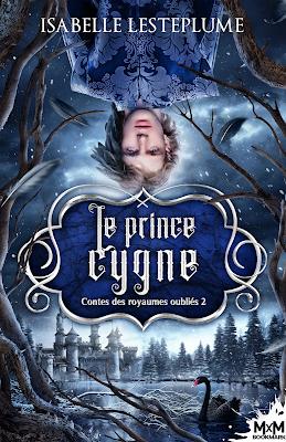 Contes des royaumes oubliés 2 - Le prince cygne