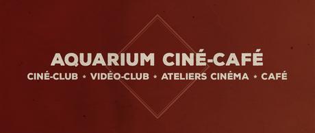 Louer des dvds à l'Aquarium Ciné-Café, c'est possible !