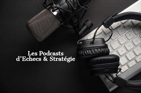 10 podcasts sur les échecs à ne pas manquer