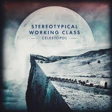 Stereotypical Working Class / Celestopol EP